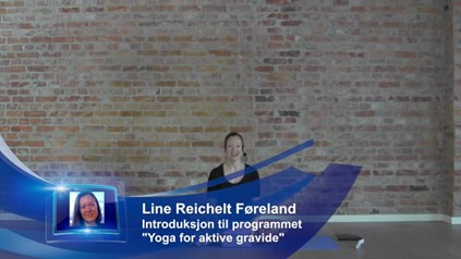 "INTRODUKSJON TIL PROGRAMMET ""YOGA FOR AKTIVE GRAVIDE"""